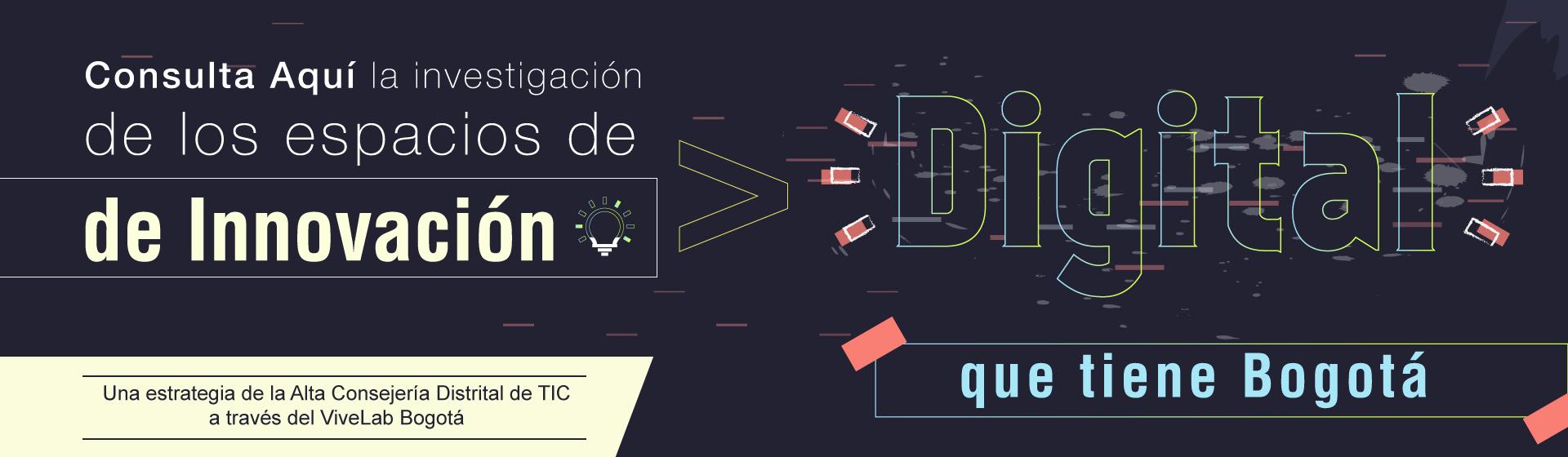 Investigación Espacios y Laboratorios de Innovación Digital en Bogotá
