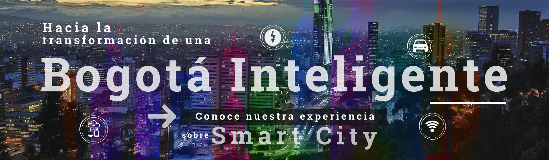 Hacia la transformación de una Bogotá Inteligente.