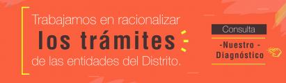 Trabajamos en racionalizar los trámites de las entidades del Distrito.