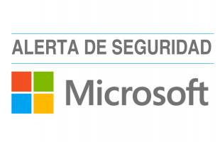 Alerta de Seguridad por vulnerabiliad en plataformas de Microsoft